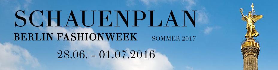 Schauenplan Berlin Fashionweek SS2017